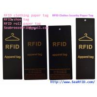 Buy cheap RFID Clothes Paper Tag, RFID Garments Tag, RFID Apparels Tag, RFID Clothing Security Paper Tag, Suitable for Bag, Gift from wholesalers