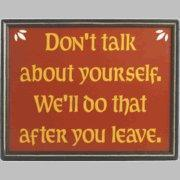 Wholesale CUSTOM AND NOVELTY SIGNS DON'T TALK ABOUT YOURSELF from china suppliers